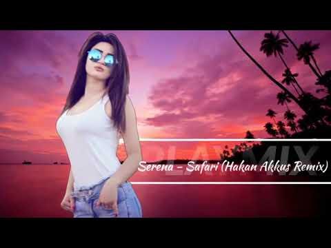 Arabic song /Serena-safari (Hakan Akkus Remix)2019