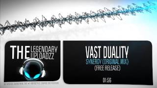 Vast Duality - Synergy (Original Mix) [FULL HQ + HD FREE RELEASE]