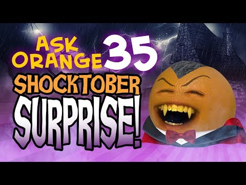 Annoying Orange - Ask Orange #35: Shocktober Surprise!