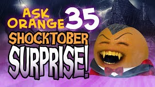Annoying Orange - Ask Orange #35: Shocktober Surprise!