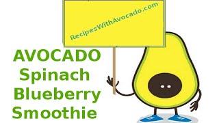 Avocado Blueberry Spinach Smoothie Recipe