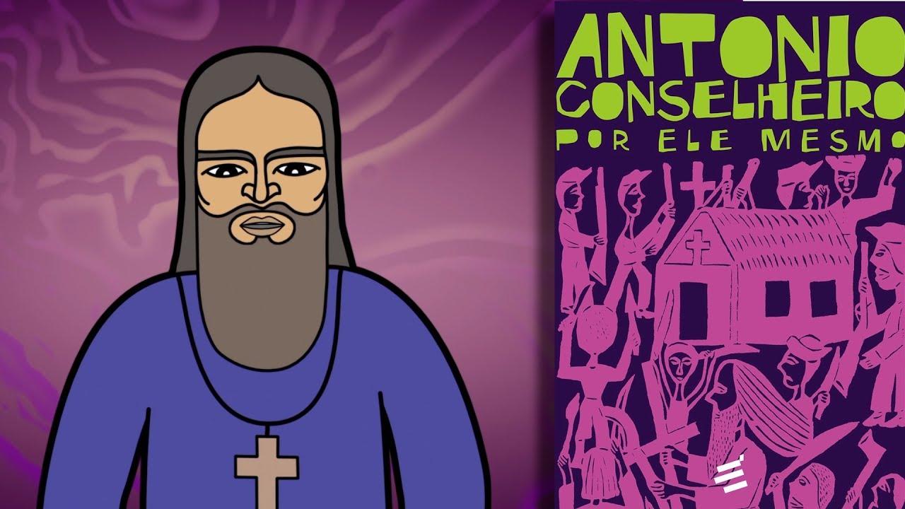 Quem Foi Antonio Conselheiro Youtube