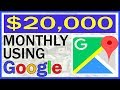 Make Money With Google Maps (MAKE $20,000 MONTHLY) Best Home Based Business