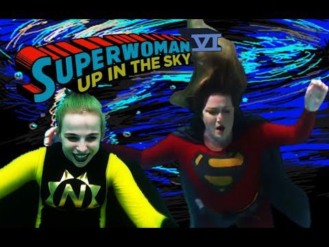 WON YouTube Presents-Superwoman VI: Up In The Sky (Fan Film)