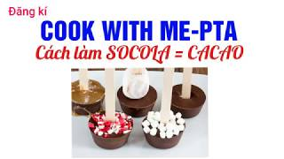 Cách làm socola từ bột cacao