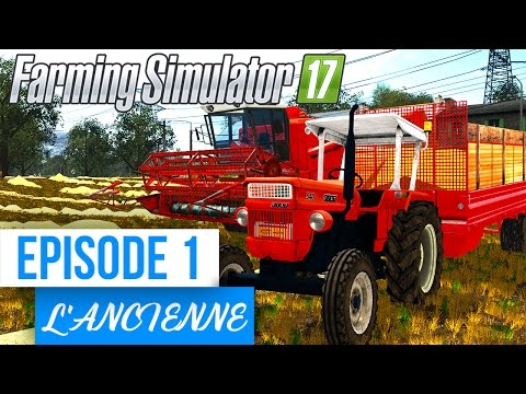 Farming Simulator 17 | A l'ancienne | Episode 1 | Old stream maps !