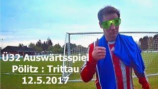 Ü32 Auswärtsspiel SSV Pölitz : TSV Trittau am 12.5.17