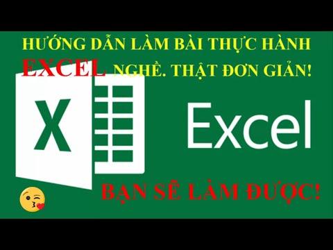 Hướng Dẫn Làm Bài Thực Hành Excel Nghề Phổ Thông  XEM LÀ LÀM ĐƯỢC!