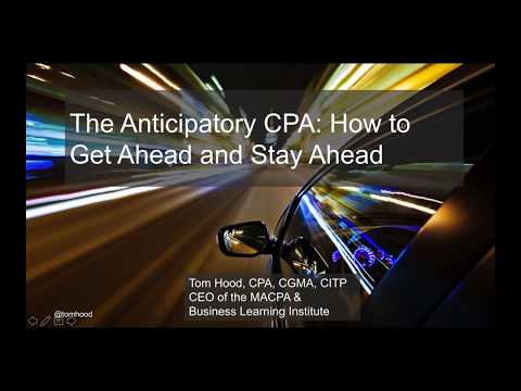The Anticipatory CPA: How to Get Ahead and Stay Ahead, presented by Tom Hood, CPA July 12 2017