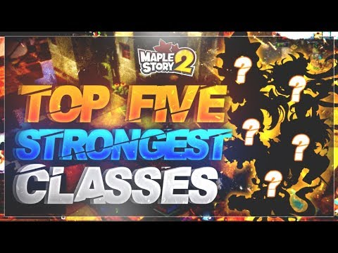 MapleStory 2 - Top Five STRONGEST Classes!
