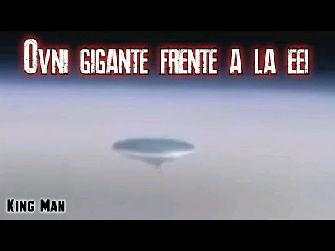 OVNI gigante aparece frente a la EEI (Estacion Espacial Internacional)