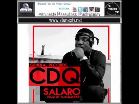 CDQ: Salaro Produce by Masterkraft @EtunesTV