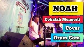 NOAH - COBALAH MENGERTI COVER BY ROMANSA (DRUM CAM)
