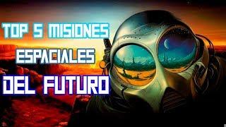 Top 5 Misiones ESPACIALES del FUTURO