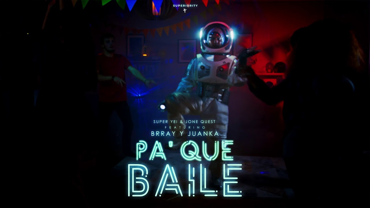 Pa Que Baile - Super Yei & Jone Quest ft Brray & Juanka | ETERNITY