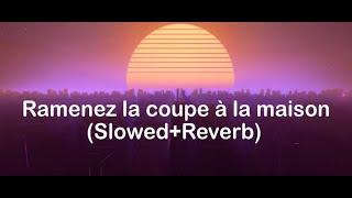 Vegedream - Ramenez la coupe à la maison (Slowed+Reverb) HD