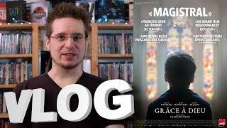 Vlog #588 - Grâce à Dieu