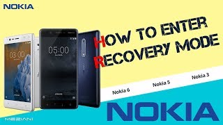 How to enter Recovery Mode NOKIA 3/ 5/ 6