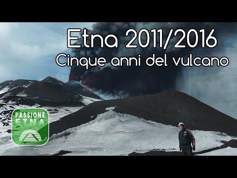 Etna 2011/2016: Cinque anni del vulcano
