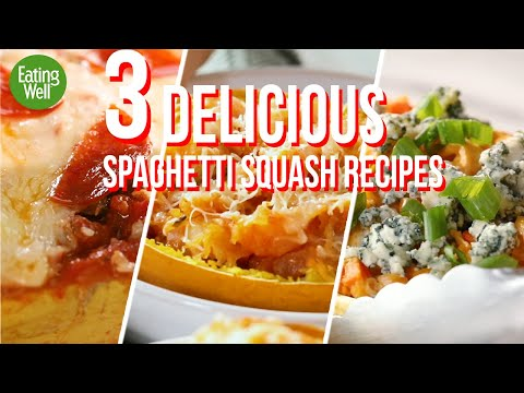 3 AMAZING Spaghetti Squash Recipes | Low Carb and Delicious | EatingWell