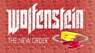 Wolfenstein: The New Order Official E3 2013 Trailer