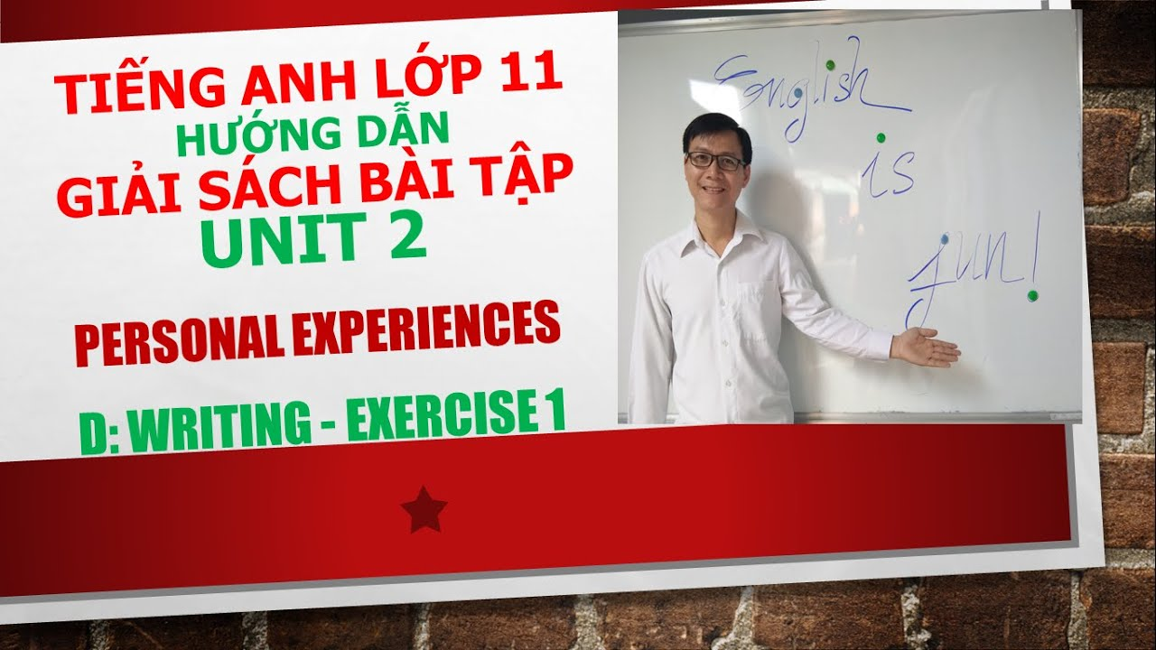 Tiếng Anh lớp 11 – Giải SBT – Unit 2 – D: Writing – Exercise 1