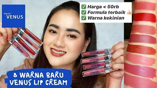 8 WARNA BARU VENUS SOFT MATTE LIP CREAM SWATCH & REVIEW - FINALLY WARNA KEKINIAN :)