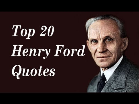Top 20 Henry Ford Quotes || the founder of the Ford Motor Company
