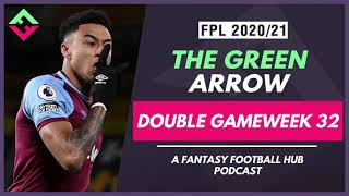 FPL Double Gameweek 32 Preview | The Green Arrow Podcast | Fantasy Premier League Tips 20/21