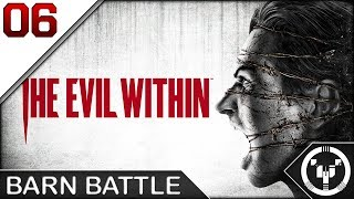BARN BATTLE | The Evil Within | 06