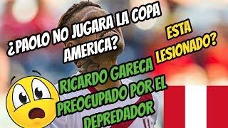 ¿PAOLO GUERRERO NO JUGARA LA COPA AMERICA? RICARDO GARECA PREOCUPADO POR LA SITUACION