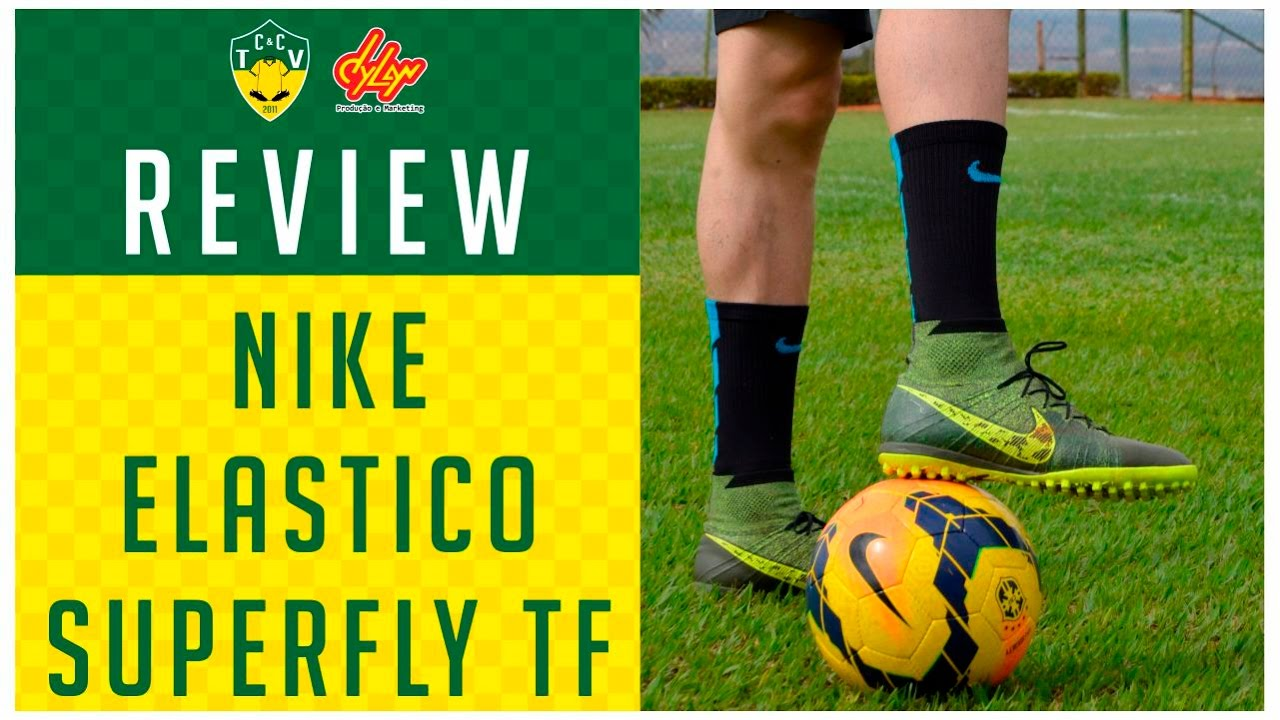 CHUTEIRA NIKE ELASTICO SUPERFLY TF - TESTE E REVIEW - YouTube 5c7d176c0108f