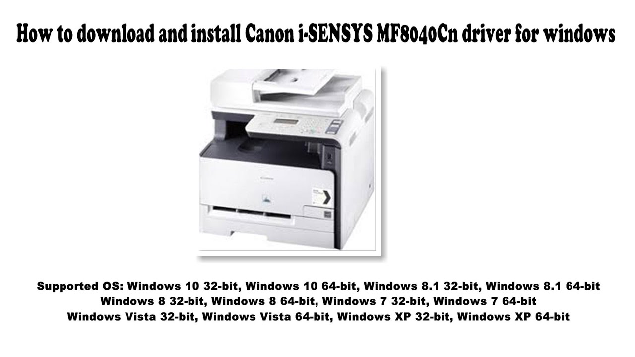 How To Download And Install Canon I Sensys Mf8040cn Driver Windows 10 8 1 8 7 Vista Xp Youtube