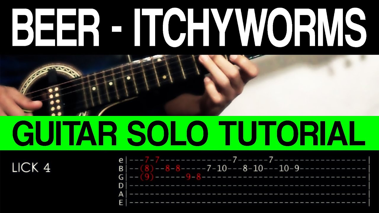 beer itchyworms intro guitar solo outro tutorial with tab
