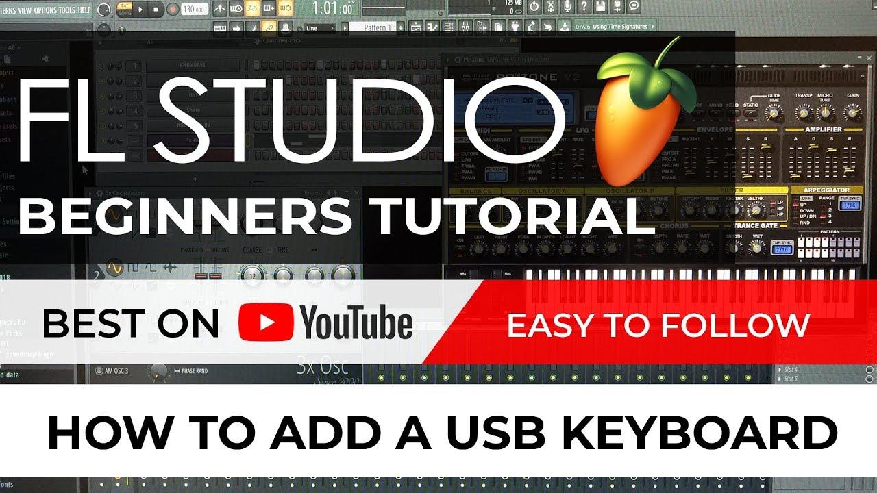 ✅ FL STUDIO 20 Beginners Tutorial: How to add a USB Keyboard / Controller  (Easy to follow)