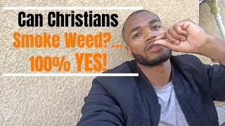 Can Christians Smoke WEED? (ABSOLUTELY!) Getting High With God.