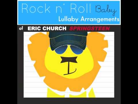 Springsteen (Lullaby Cover of Eric Church) // Rock N' Roll Baby Music