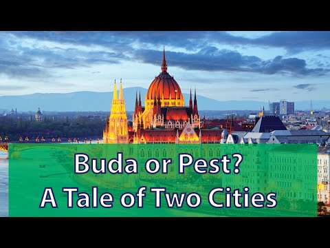 Buda or Pest? A Tale of Two Cities