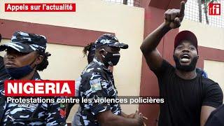 Nigeria : Protestations contre les violences policières