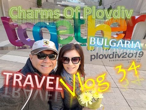 Charms Of Plovdiv Bulgaria Travel VLog 34