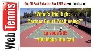 Tennis Doubles Strategy - Whats The Right Shot? #85 - Whats The Right Court Positioning?