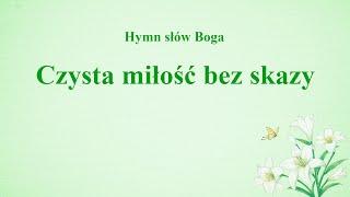 "Piękna piosenka chrześcijańska 2019 ""Czysta miłość bez skazy"""