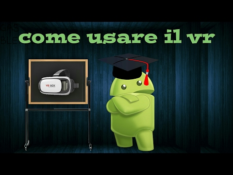 Tutorial:Come usare un visore di realtà aumentata  (vr)