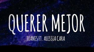 Juanes - Querer Mejor Ft. Alessia Cara (Letra / Lyrics Video) // #vevoCertified //#trending
