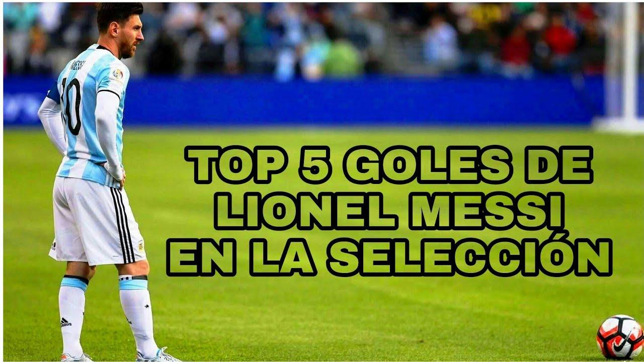 TOP 5 MEJORES GOLES de LIONEL MESSI en la SELECCIÓN ARGENTINA