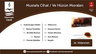 Mustafa Cihat - Aldanırsın