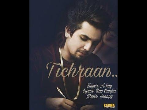 Tichraan (full audio) | A kay ft. Snappy | Ran Hanjra | latest punjabi song 2017