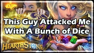 [Hearthstone] This Guy Attacked Me With A Bunch of Dice