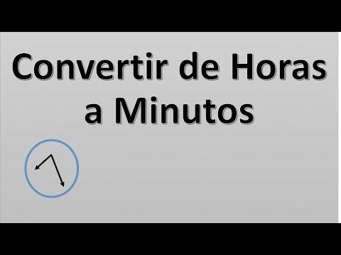 Convertir de Horas a Minutos
