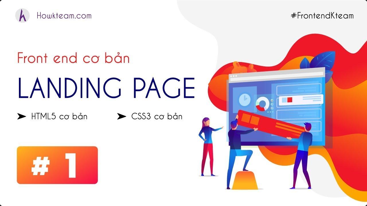[Lập trình Front-End với Landing page] - Bài 1: Tổng quan HTML | HowKteam